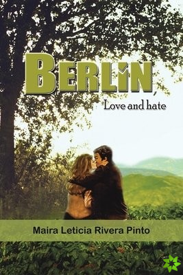 Berlin, Love and Hate