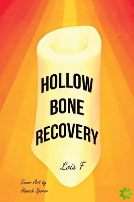 Hollow Bone Recovery