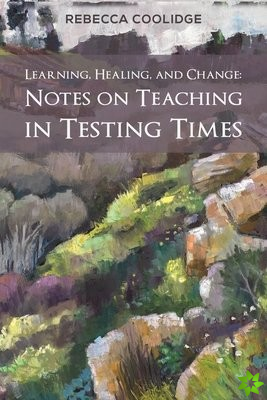 Learning, Healing, and Change