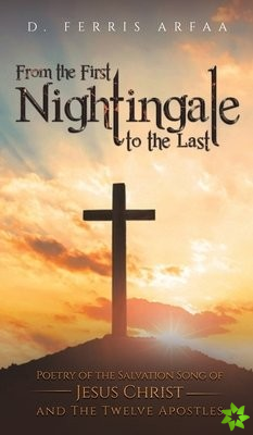FROM THE FIRST NIGHTINGALE TO THE LAST