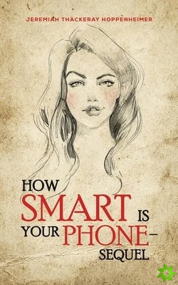 How Smart Is Your Phone - Sequel