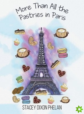 More Than All the Pastries in Paris