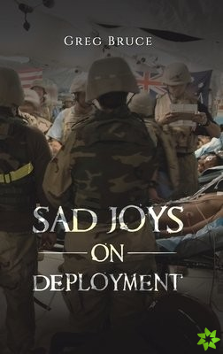 Sad Joys on Deployment