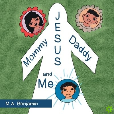Mommy Daddy Jesus and Me