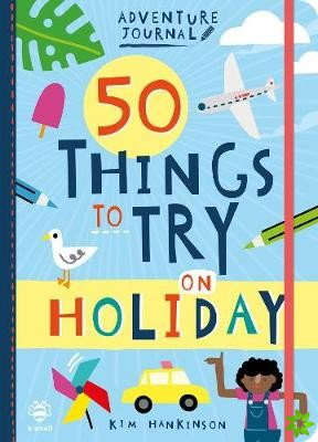 50 Things to Try on Holiday