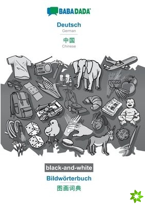 BABADADA black-and-white, Deutsch - Chinese (in chinese script), Bildwoerterbuch - visual dictionary (in chinese script)