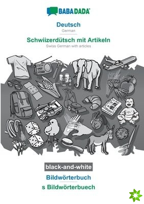 BABADADA black-and-white, Deutsch - Schwiizerdutsch mit Artikeln, Bildwoerterbuch - s Bildwoerterbuech
