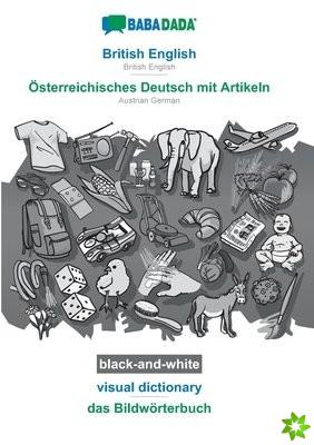 BABADADA black-and-white, British English - OEsterreichisches Deutsch mit Artikeln, visual dictionary - das Bildwoerterbuch