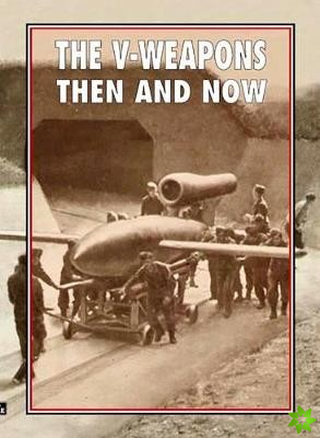 V-Weapons Then and Now