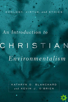Introduction to Christian Environmentalism