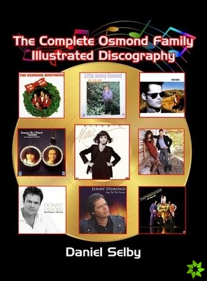 Complete Osmond Family Illustrated Discography (hardback)
