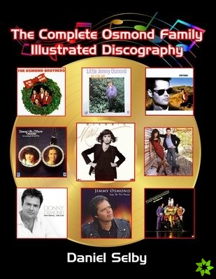 Complete Osmond Family Illustrated Discography