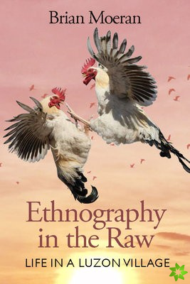 Ethnography in the Raw