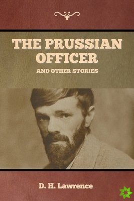 Prussian Officer and Other Stories