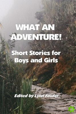 What An Adventure!
