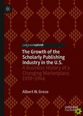 Growth of the Scholarly Publishing Industry in the U.S.