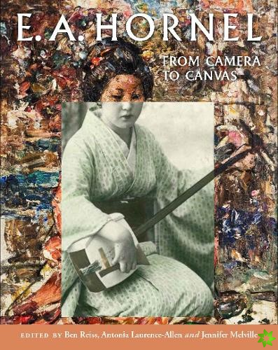 E.A. Hornel: From Camera to Canvas