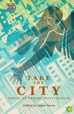 Take the City - Voices of Radical Municipalism