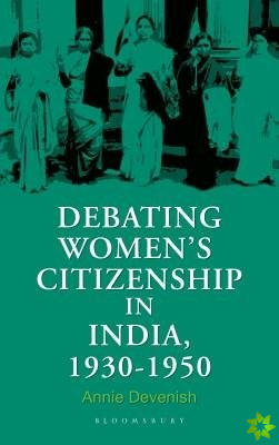 Debating Women's Citizenship in India, 1930-1960