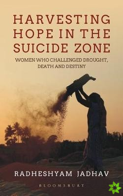 Harvesting Hope in the Suicide Zone