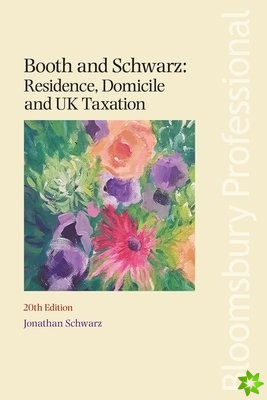 Booth and Schwarz: Residence, Domicile and UK Taxation