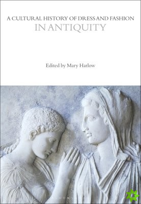 Cultural History of Dress and Fashion in Antiquity