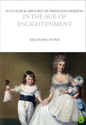 Cultural History of Dress and Fashion in the Age of Enlightenment
