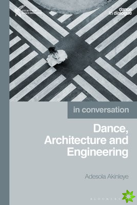 Dance, Architecture and Engineering