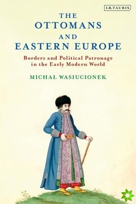 Ottomans and Eastern Europe