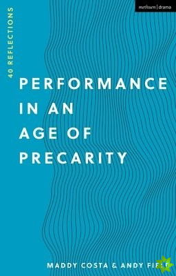 Performance in an Age of Precarity