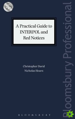 Practical Guide to INTERPOL and Red Notices