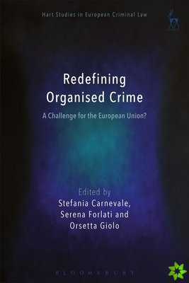 Redefining Organised Crime: A Challenge for the European Union?