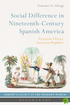Social Difference in Nineteenth-Century Spanish America