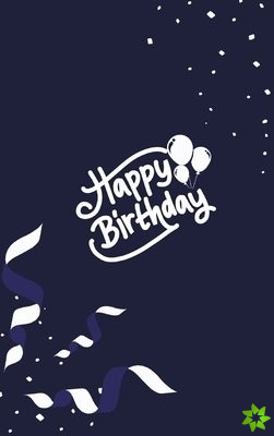 Happy Birthday Notebook, Blank Write-in Journal, Dotted Lines, Wide Ruled, Medium (A5) 6 x 9 In (Blue)