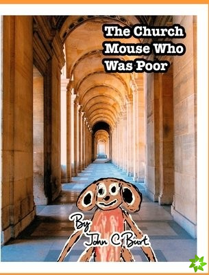 Church Mouse Who Was Poor.
