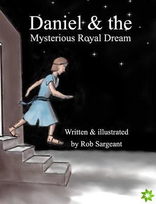 Daniel and the Mysterious Royal Dream