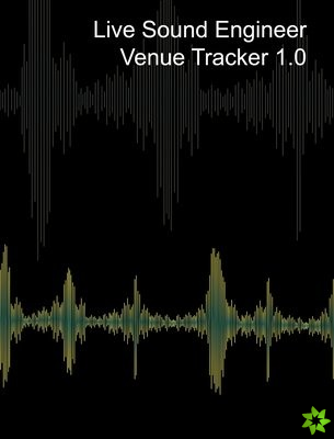 Live Sound Venue Tracker 1.0 - Blank Lined Pages, Charts and Sections 8x10