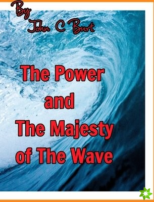 Power and The Majesty of The Wave.