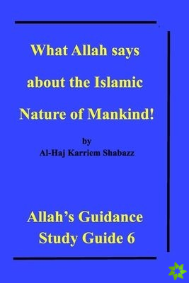 What Allah says about the Islamic Nature of Mankind!