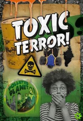 Toxic Terror!