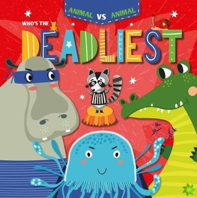 Who's the Deadliest?