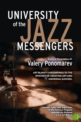 Art Blakey's Passwords to the Mystery of Creating Art and Universal Success