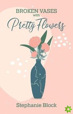 Broken Vases with Pretty Flowers