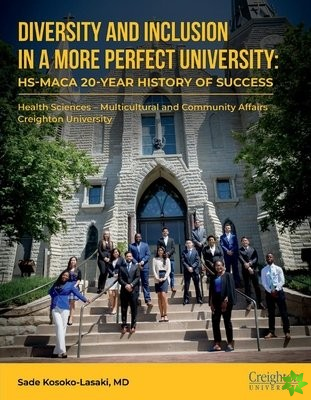 Diversity and Inclusion, in a More Perfect University