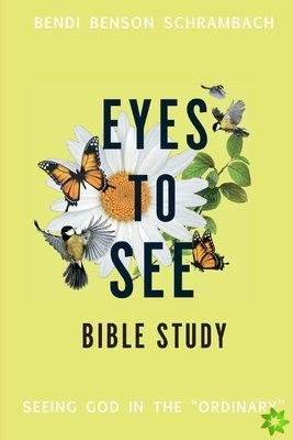 Eyes to See Bible Study