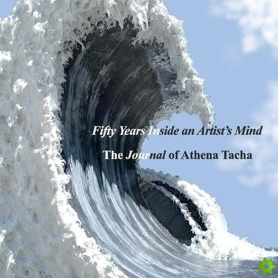 Fifty Years Inside an Artist's Mind: The Journal of Athena Tacha
