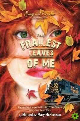 Frailest Leaves of Me