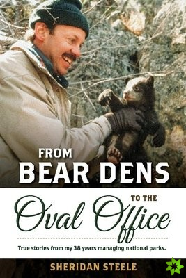 From Bear Dens to the Oval Office