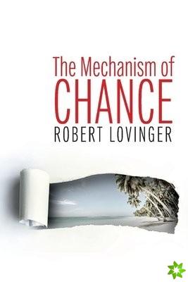 Mechanism of Chance