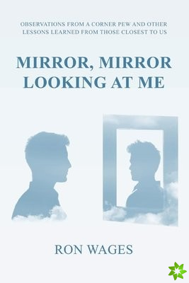 Mirror, Mirror Looking at Me